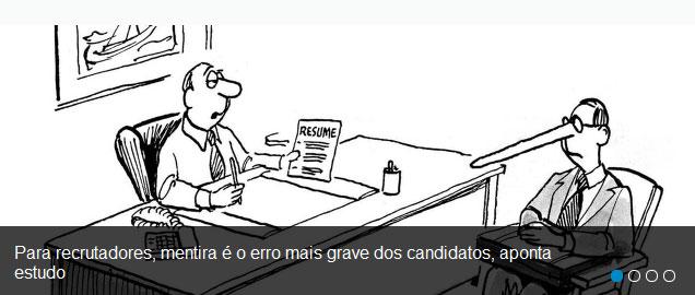 Para recrutadores, mentira é o erro mais grave dos candidatos, aponta estudo